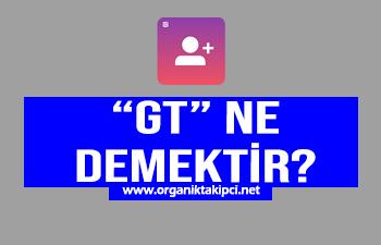 GT Ne Demektir?