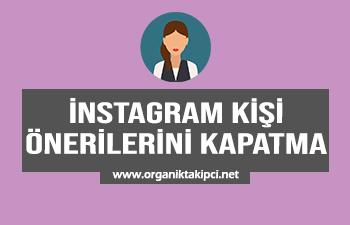 Instagram Kişi Önerilerini Kapatma