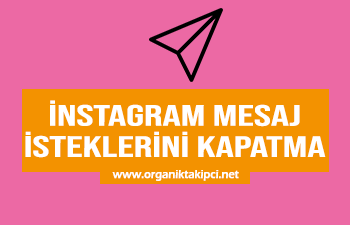 Instagram Mesaj İsteklerini Kapatma Nasıl Yapılır?