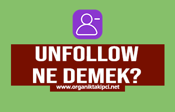 Instagram Unfollow Ne Demek?