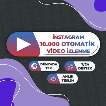 Instagram 10.000 Otomatik Video İzlenme