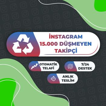 Instagram 15.000 Düşmeyen Takipçi