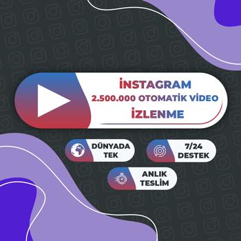 Instagram 2.500.000 Otomatik Video İzlenme
