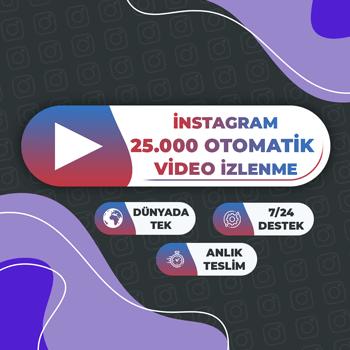 Instagram 25.000 Otomatik Video İzlenme