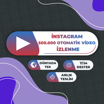 Instagram 500.000 Otomatik Video İzlenme