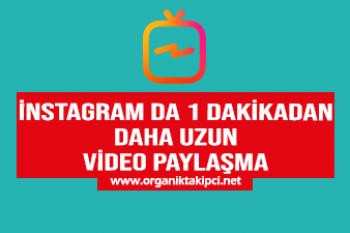 Instagram'da 1 Dakikadan Uzun Video Nasıl Paylaşılır?