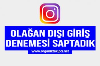 Instagram Olağan Dışı Giriş Denemesi Saptadık