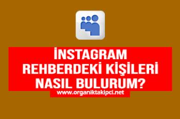 Instagramda Rehberdeki Kişileri Nasıl Bulurum?