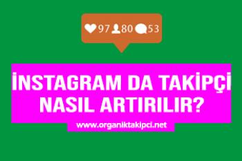 Instagram da Takipçi Nasıl Arttırılır?